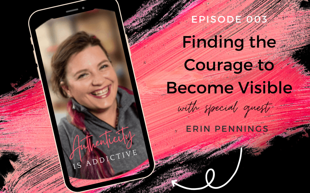AIA 003: Erin Pennings: Finding the Courage to Become Visible