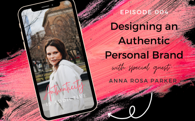 AIA 004: Anna Rosa Parker: Designing an Authentic Personal Brand