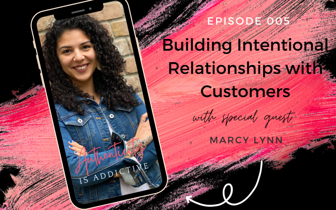 AIA 005: Marcy Lynn: Building Intentional Relationships with Customers