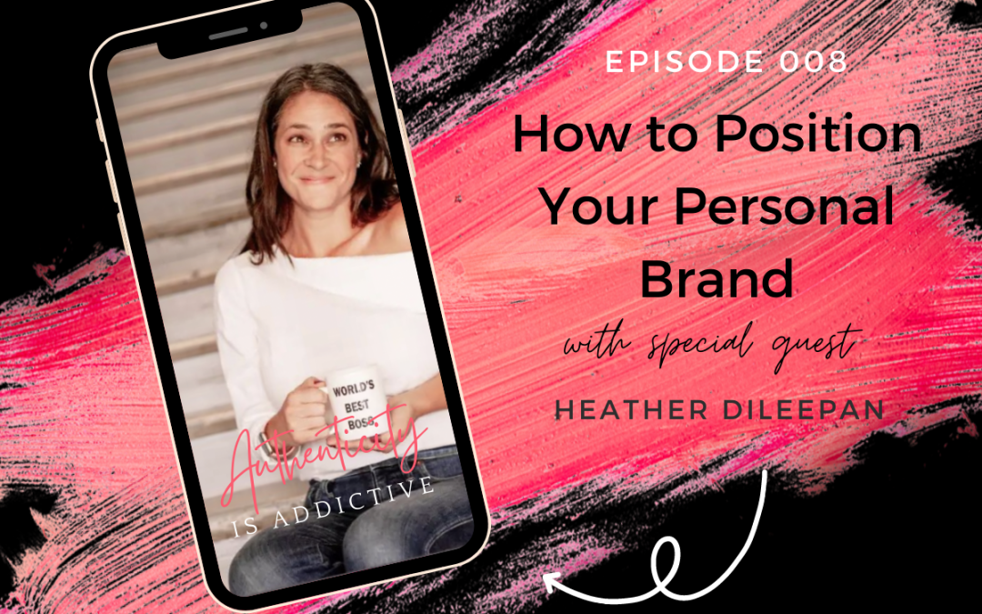 AIA 008: Heather Dileepan: How to Position Your Personal Brand